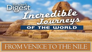 From Venice to the Nile - Incredible Journeys - Full Program - 8166