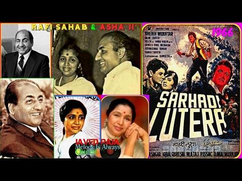 *.RAFI & ASHA-Film-SARHADI LUTERA-{1966}-Jannat Ki Hoor Aapki Mehfil,,Chambeli Hai Ya Raat Ki Rani*