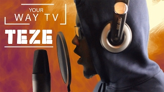 Your Way Tv - Teze (Freestyle)