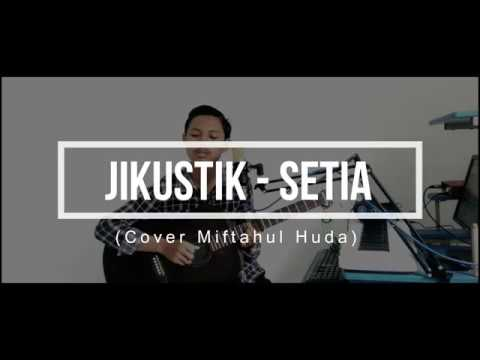 Jikustik - Setia (Cover by Miftahul Huda) Acoustic | Unofficial Video Lyric