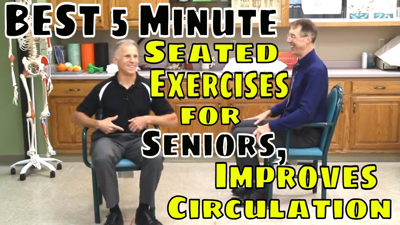 Best 5 Minute Seated Exercises for Seniors, Improves Circulation