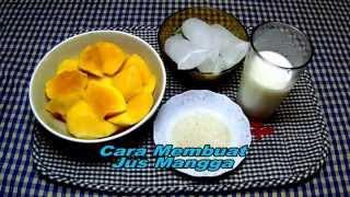 Cara Membuat Jus Mangga