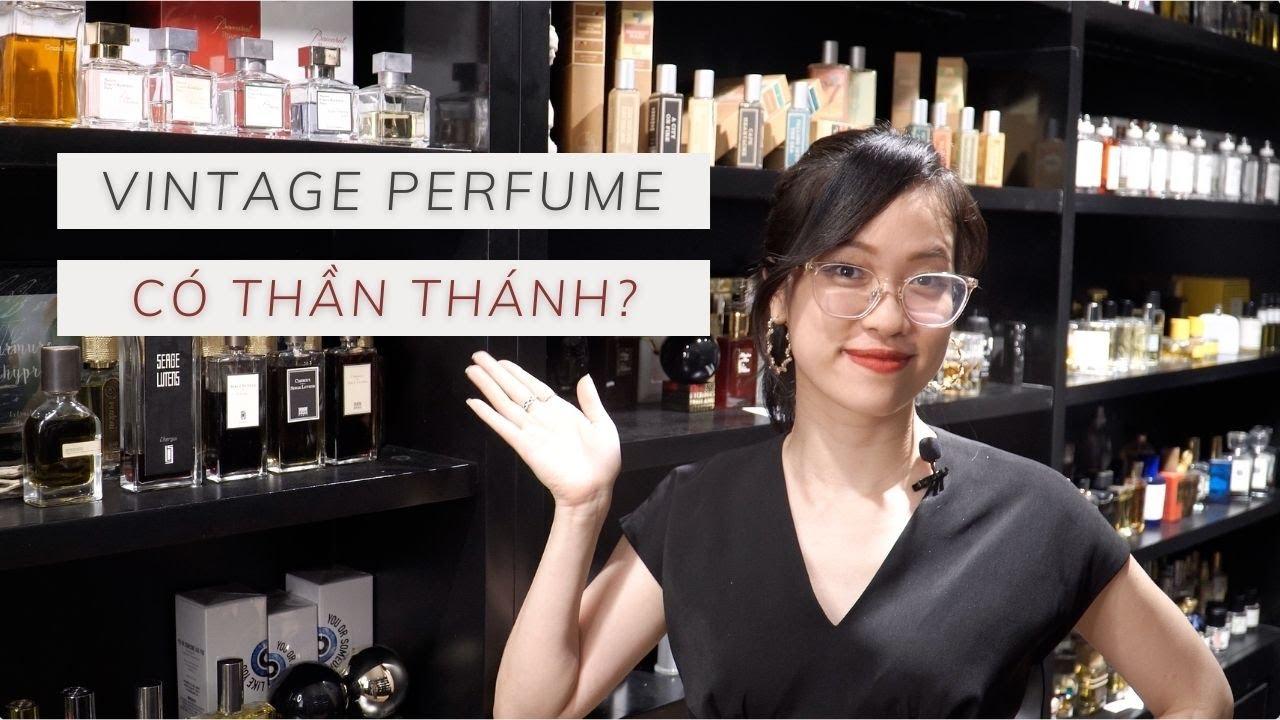 Vintage Perfume   Tại sao chai nước hoa 10 năm tuổi lại đắt hơn nhiều lần phiên bản mới????