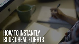 How To Instantly Book Cheap Tickets