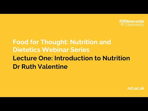 Nutrition and Food | 'Introduction to Nutrition' - Dr Ruth Valentine | Food for Thought Series 2020
