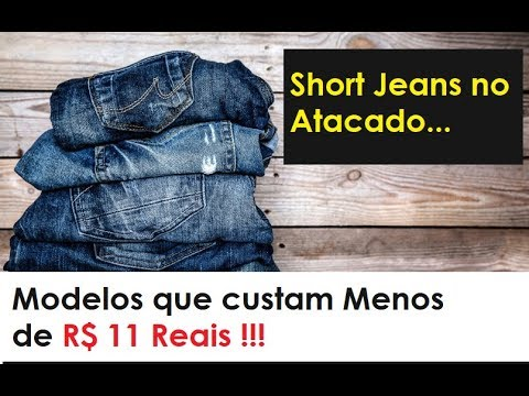 4a9b53d01 Fornecedor de Roupas populares - Shorts jeans abaixo de R$ 11 Reais ...