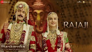 Rajaji - Full Video | Manikarnika | Kangana Ranaut | Pratibha Singh Baghel & Ravi Mishra