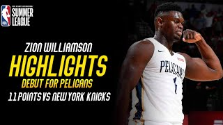 Zion Williamson Full Highlights Vs New York Knicks - DEBUT! - Summer League (05/07/2019)