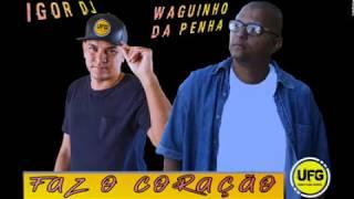 FUNK GOSPEL 2019- Waguinho da Penha & Igor dj - Faz o Coração.( LIRYC )