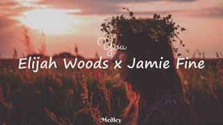 Elijah Woods x Jamie Fine - You (Lyrics Video)