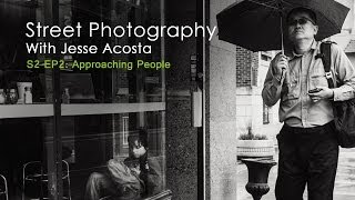 S02EP2 | Street Photography: Approaching People