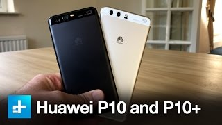 Huawei P10 and P10 Plus Smartphones – Hands On Review