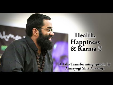 Health, Happiness and Karma - Life-Transforming speech by Shri Aasaanji