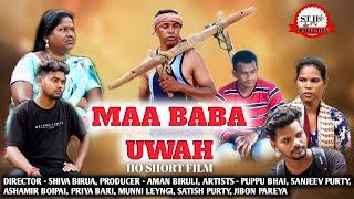 HO SHORT FILM !! MAA BABA UWAH !! NEW HO VIDEO 2021