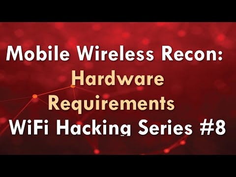 Mobile Wireless Recon: Hardware Requirements - WiFi Hacking Series #8