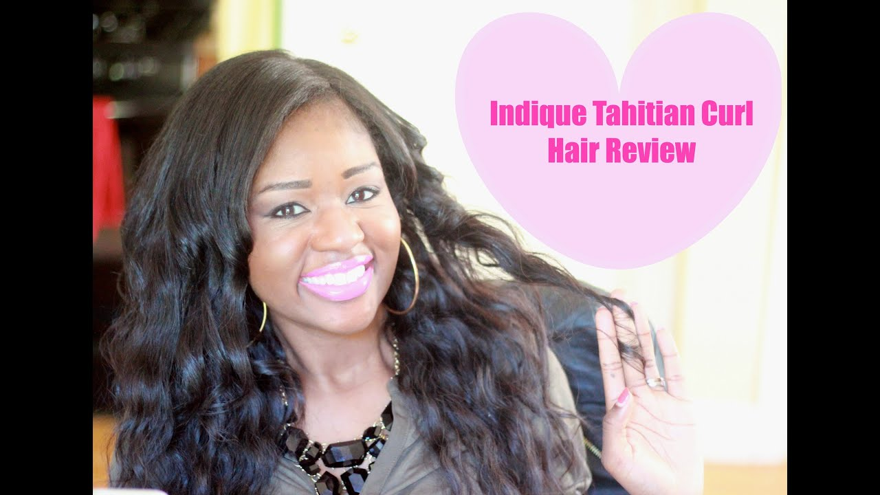 Indique Tahitian Curl Review Youtube