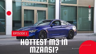 Episode 1: HOTTEST BMW M3 IN MZANSI?