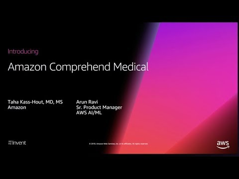AWS re:Invent 2018: [NEW LAUNCH!] Introducing Amazon Comprehend Medical (AIM398)