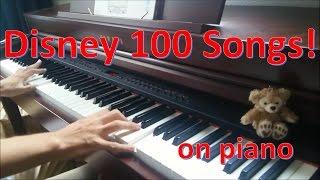 ディズニーピアノ100曲メドレー -ピアノソロ- Disney Piano Medley ~100 songs~