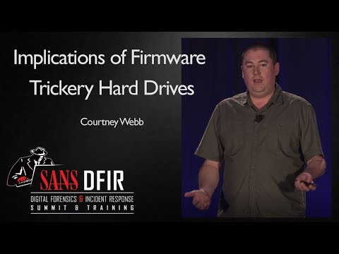 Implications of Firmware Trickery Hard Drives - SANS DFIR Summit 2017