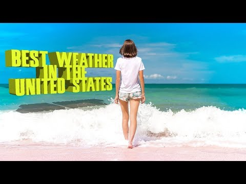 Top 10 Cities With The Best Weather In The United States. Bring Your Sunblock.