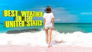top-10-cities-with-the-best-weather-in-the-united-states-bring-your-sunblock