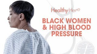 Black Women And Hypertension | Healthy Her
