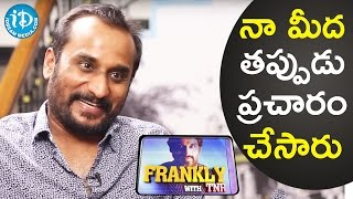 They Spread Rumors About Me - Deva Katta || Frankly with TNR || Talking Movies With iDream