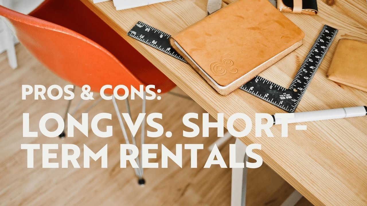Long vs  Short-Term Vacation Rentals: Here Are the Pros and Cons
