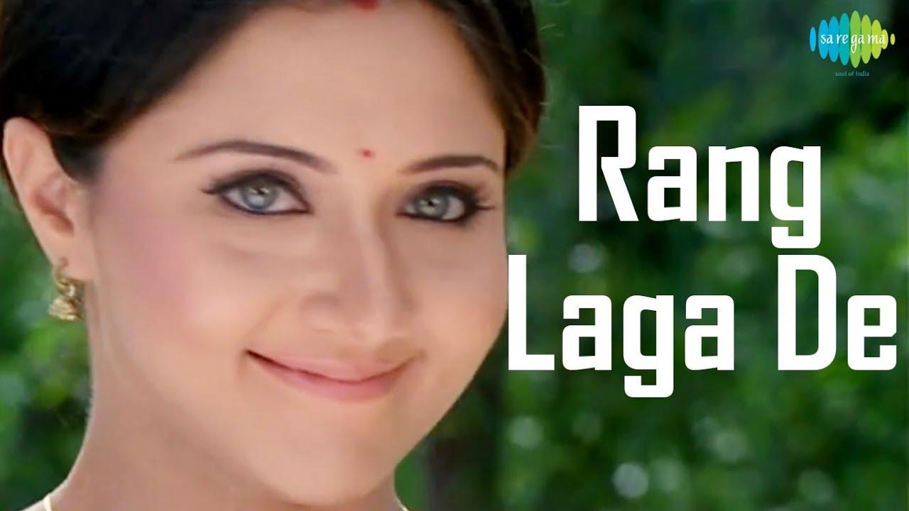 Ang Laga De Re Mohe Rang Laga De Re Lyrics - Cast and Crew
