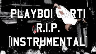 Playboi Carti - R.I.P. (Instrumental)