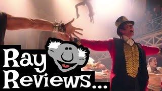 Ray Reviews... The Greatest Showman