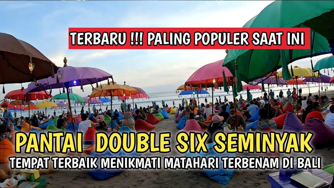 PALING POPULER SAAT INI | PANTAI DOUBLE SIX SEMINYAK BALI
