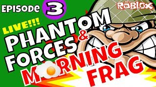 Roblox Phantom Forces 50 plus Kills by 7 Year Old - Morning Frag Ep 3