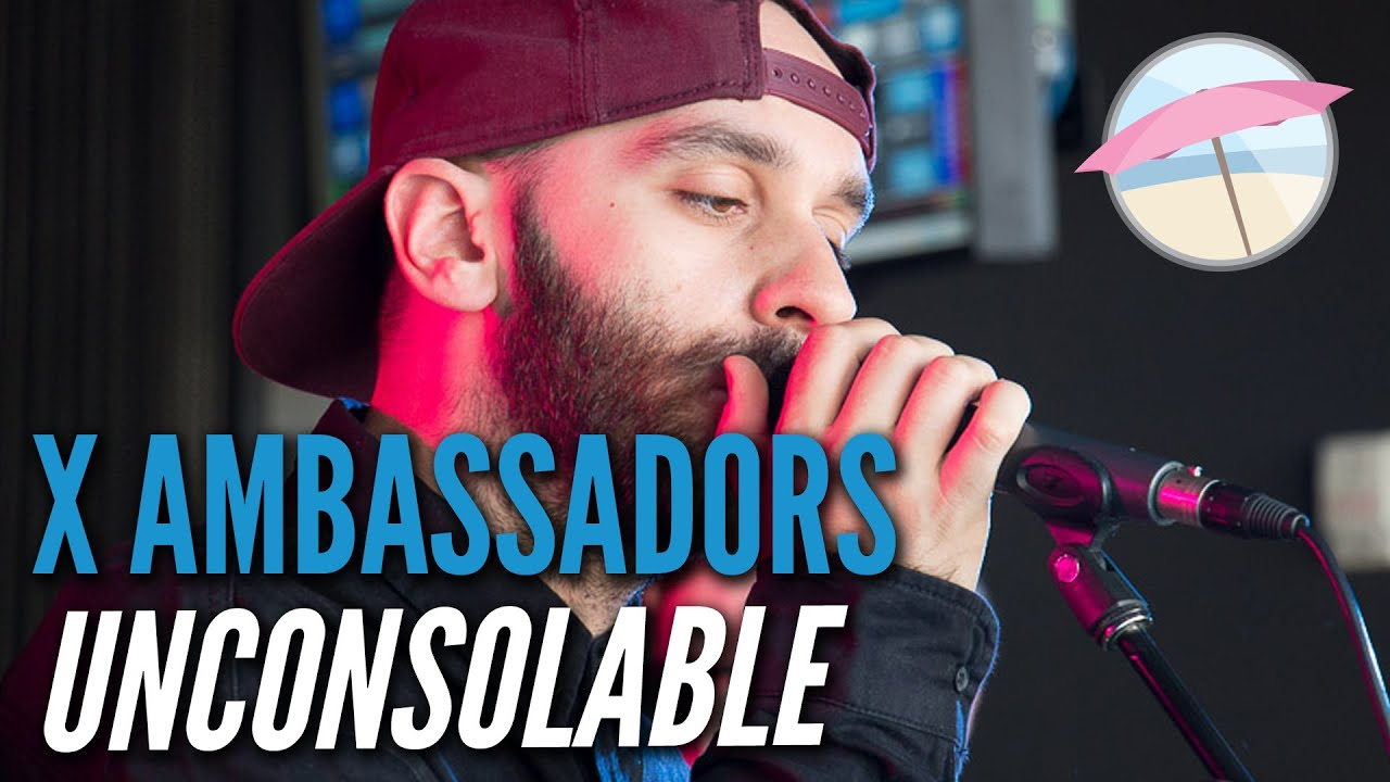 X Ambassadors - Unconsolable (Live at the Edge)