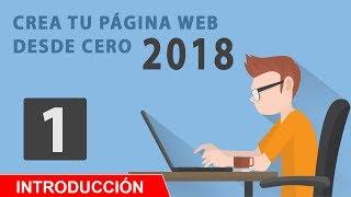 CREAR PAGINA WEB DESDE CERO 2018 PARTE 1 | INTRODUCCIÓN