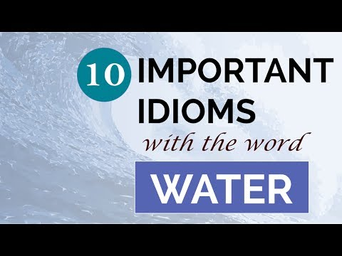 Learn Idioms And Phrases - 10 Important English Idioms With The Word WATER | Learning With Friends