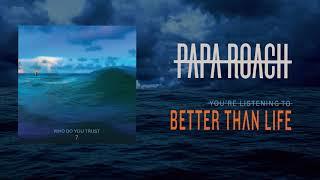 Papa Roach - Better Than Life (Official Audio)