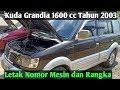 Mitsubishi Kuda Grandia 1600 Cc Tahun 2003 Letak Nomor Mesin Dan Rangka