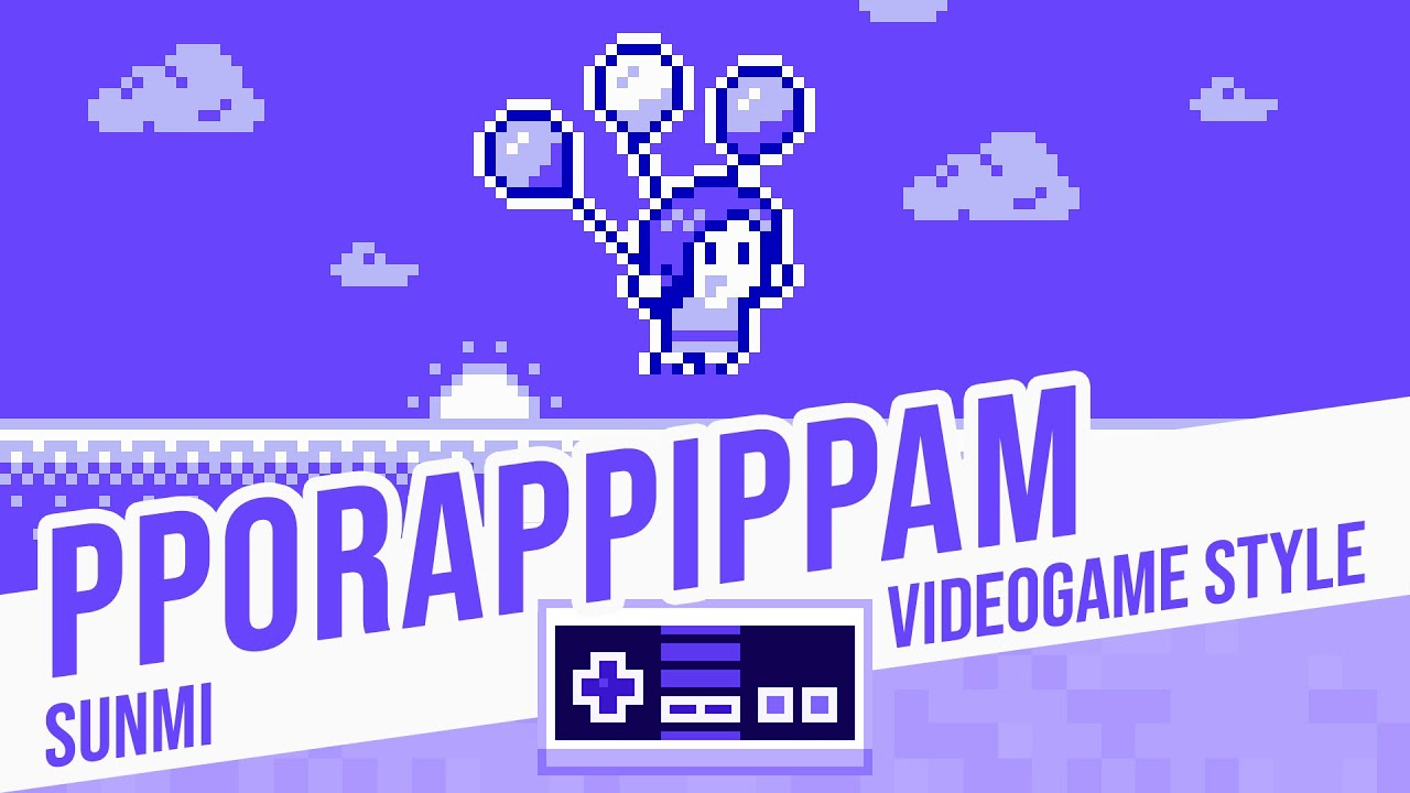 PPORAPPIPPAM, Sunmi - Videogame Style