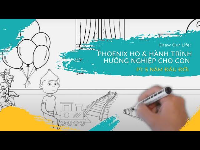 Draw our life: Phoenix Ho và hành trình hướng nghiệp cho con (P1) - 5 năm đầu đời