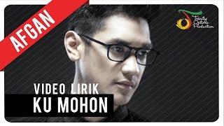 Video Afgan - Ku Mohon | Video Lirik download MP3, 3GP, MP4, WEBM, AVI, FLV November 2018