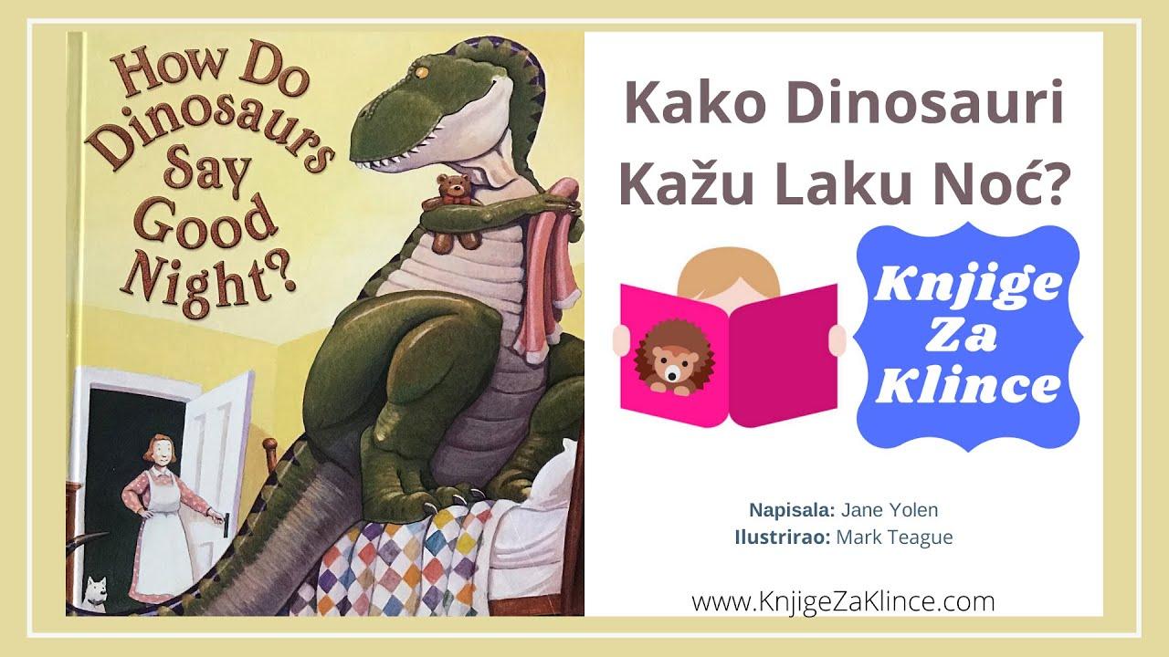 Kako Dinosauri Kažu Laku Noć? - Jane Yolen - Audio Knjige, Slikovnice, Basne, i Bajke i PRIČE