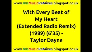 With Every Beat of My Heart (Extended Radio Remix) - Taylor Dayne | 80s Club Mixes | 80s Club Music