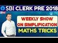 SBI Clerk Pre 2018 | Weekly Show On Simplification | Maths Tricks | Online Coaching For SBI