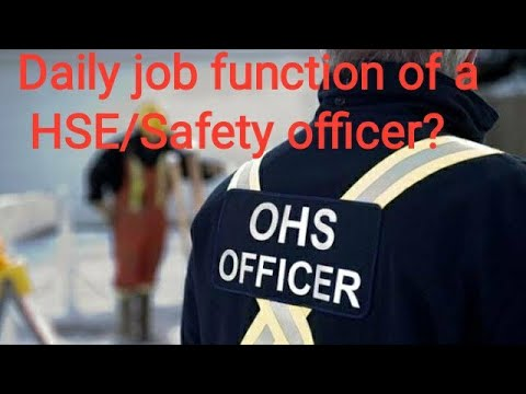 Daily Job Function Of A #HSE/Safety Officer? Very Important For All HSE Professionals.
