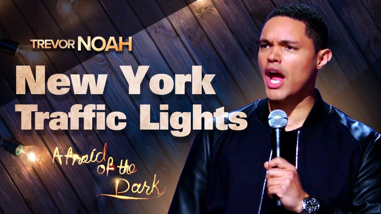 """New York Traffic Lights"" -  TREVOR NOAH (from Afraid of the Dark on Netflix)"