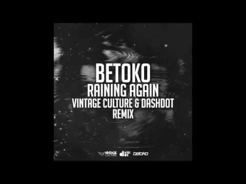 Betoko - Raining Again- (Vintage Culture E Dashdot Remix)