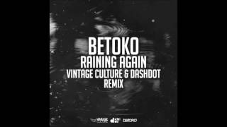 Betoko - Raining Again- (Vintage Culture e Dashdot Remix)