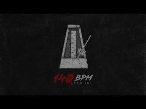 140 BPM MIXTAPE - VOL. 1 (official audio album)